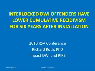 Interlocked DWI Offenders Have Lower Cumulative Recidivism For Six Years After Installation