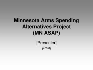 Minnesota Arms Spending Alternatives Project  (MN ASAP)