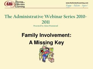 The Administrative Webinar Series 2010-2011 Presented by Adam Drummond