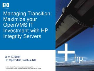 Managing Transition: Maximize your OpenVMS IT Investment with HP Integrity Servers