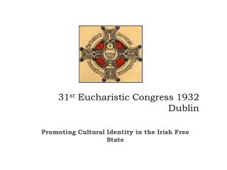31 st  Eucharistic Congress 1932 Dublin