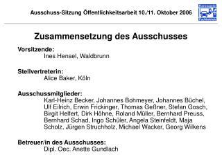 Ausschuss-Sitzung Öffentlichkeitsarbeit 10./11. Oktober 2006