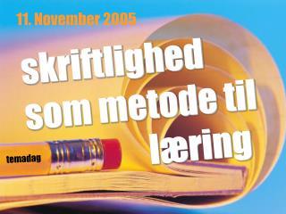 skriftlighed  som metode til                         læring