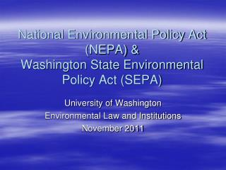National Environmental Policy Act (NEPA) & Washington State Environmental Policy Act (SEPA)