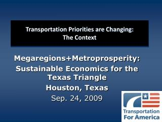 Transportation Priorities are Changing:  The Context