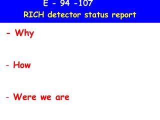 E - 94 -107 RICH detector status report