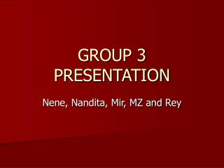 GROUP 3 PRESENTATION