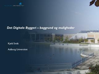 Det Digitale Byggeri � baggrund og muligheder