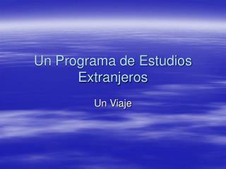 Un Programa de Estudios Extranjeros