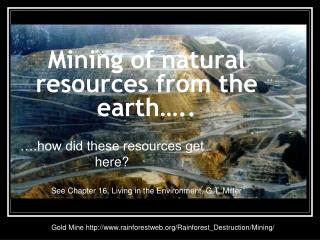 Mining of natural    resources from the earth…..