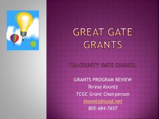 Great gate grants TRI-COUNTY GATE COUNCIL