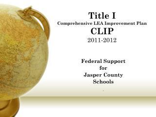 Title I  Comprehensive LEA Improvement Plan CLIP 2011-2012