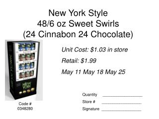 New York Style  48/6 oz Sweet Swirls (24 Cinnabon 24 Chocolate)