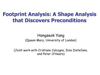 Footprint Analysis: A Shape Analysis that Discovers Preconditions