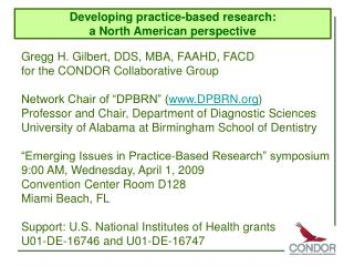 Gregg H. Gilbert, DDS, MBA, FAAHD, FACD for the CONDOR Collaborative Group