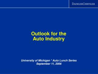 Outlook for the  Auto Industry