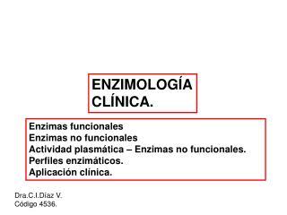 ENZIMOLOG A CL NICA.