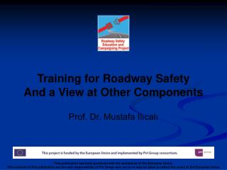 Training for Roadway Safety And a View at Other Components