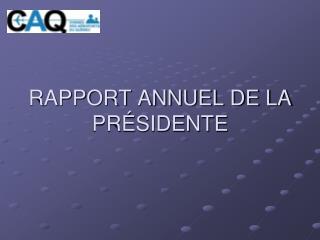 RAPPORT ANNUEL DE LA PRÉSIDENTE