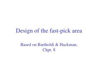Design of the fast-pick area