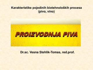 Karakteristike pojedinih biotehnoloških procesa (pivo, vino)