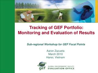 Tracking of GEF Portfolio:  Monitoring and Evaluation of Results