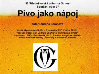 92 Středoškolská odborná činnost Soutěžní obor 07 Pivo jako nápoj