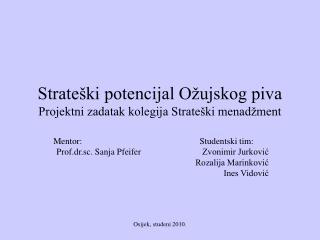 Strateški potencijal Ožujskog piva Projektni zadatak kolegija Strateški menadžment