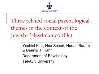 Three related social psychological themes in the context of the Jewish-Palestinian conflict