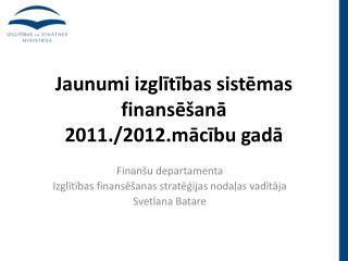 Jaunumi izglītības sistēmas finansēšanā  2011./2012.mācību gadā