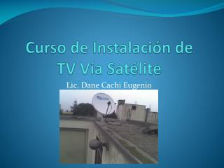 Curso de Instalación de  TV Vía Satélite