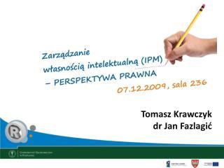 Tomasz Krawczyk dr Jan  Fazlagi?