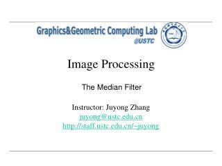 Instructor: Juyong Zhang juyong@ustc stafftc/~juyong