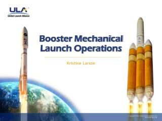 Booster Mechanical Launch Operations