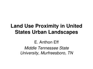 Land Use Proximity in United States Urban Landscapes