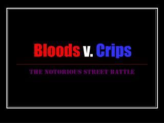 Bloods  v.  Crips
