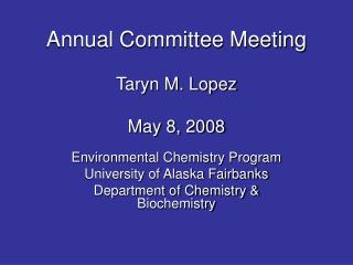 Annual Committee Meeting  Taryn M. Lopez  May 8, 2008