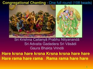 Sri Krishna  Caitanyā Prabhu Nityanandā        Sri  Advaita Gadadara  Sri  Vāsādi