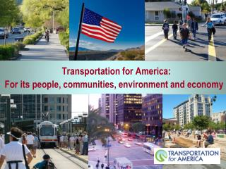 Transportation for America:  For its people, communities, environment and economy