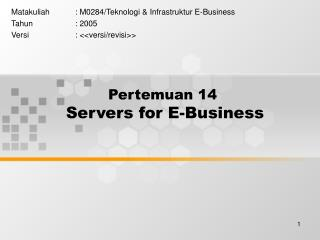 Pertemuan 14 Servers for E-Business