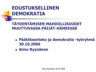 EDUSTUKSELLINEN DEMOKRATIA TÄYDENTÄMISEN MAHDOLLISUUDET MUUTTUVASSA PÄIJÄT-HÄMEESSÄ