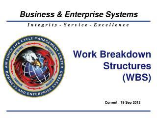 Work Breakdown  Structures (WBS)