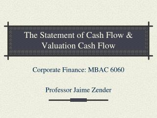 The Statement of Cash Flow  Valuation Cash Flow