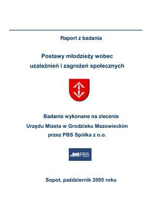 Raport z badania Postawy młodzieży wobec uzależnień i zagrożeń społecznych