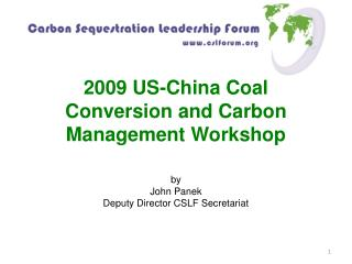 2009 US-China Coal Conversion and Carbon Management Workshop