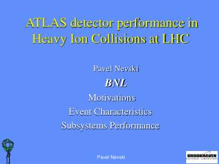 ATLAS detector performance in Heavy Ion Collisions at LHC