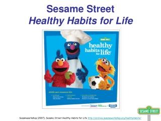 Sesame Street                                Healthy Habits for Life