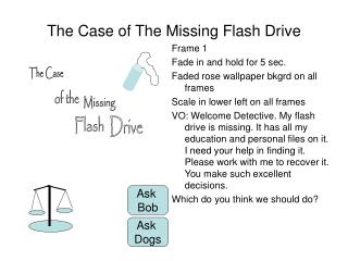 The Case of The Missing Flash Drive