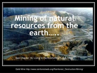 Mining of natural    resources from the earth�..