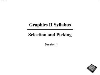 Graphics II Syllabus Selection and Picking
